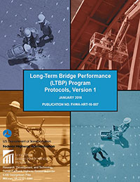 Figure 2. Photo. Long-Term Bridge Performance (LTBP) Program Protocols, Version 1, published January 2016. This photo shows the cover of Version 1 of the LTBP Program Protocols report. The cover is divided into four quadrants, each showing some type of data collection being conducted on bridges.